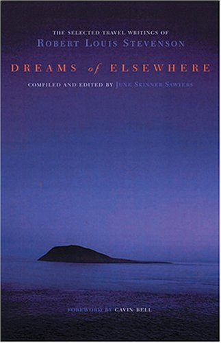 dreams-of-elsewhere-the-selected-travel-writings-of-robert-louis-stevenson