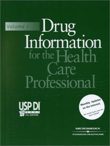 Usp Di 2001: Drug Information for the Health Care Professional (Usp Di. Vol 1. Drug Information for the Health Care Prof