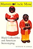 img - for Mammy and Uncle Mose: Black Collectibles and American Stereotyping (Blacks in the Diaspora) book / textbook / text book