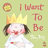 I Want to be (A Little Princess story) (0006643574) by Ross, Tony