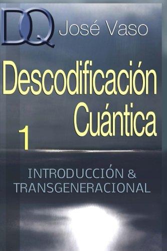 descodificacion-cuantica-introduccion-y-transgeneracional-volume-1
