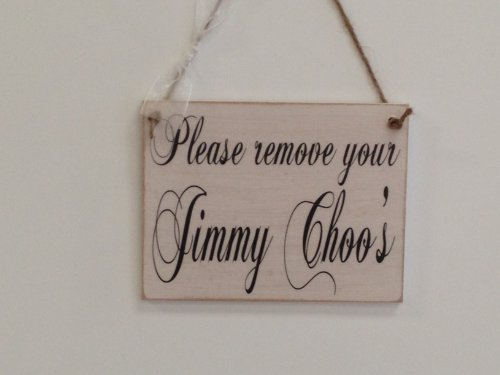 please-remove-your-jimmy-choos-sign-plaque-shabby-chic-sophicated-shoe-lover