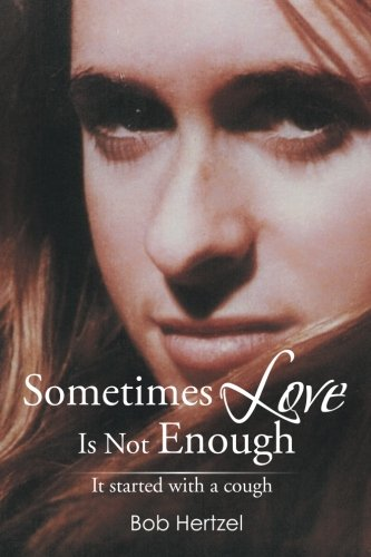 Sometimes Love Is Not Enough: It Started with a Cough PDF