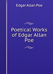 Poetical Works of Edgar Allan Poe