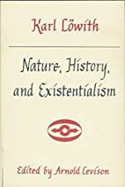 Nature, History, and Existentialism by Karl…