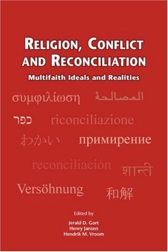 Religion, Conflict and Reconciliation: Multifaith Ideals...