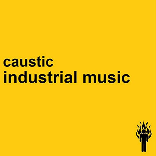 Caustic-Industrial Music-2015-FWYH Download