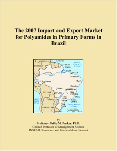 The 2007 Import and Export Market for Polyamides in Primary Forms in Brazil
