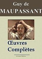Maupassant : Oeuvres compl�tes - 67 titres (Annot�s et illustr�s)