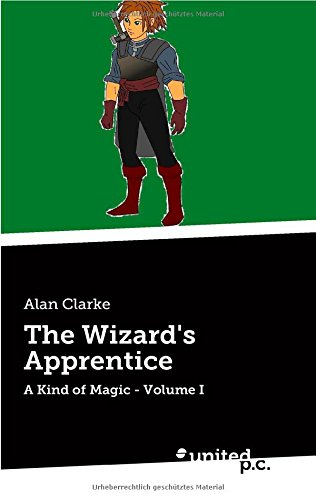 The Wizard's Apprentice: A Kind of Magic - Volume I PDF