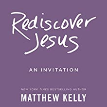 Rediscover Jesus Audiobook by Matthew Kelly Narrated by Matthew Kelly