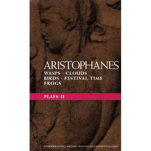 Aristophanes Plays: 2: Wasps , Clouds , Birds , Festival Time and Frogs (Methuen Drama World Classics) (Vol 2)