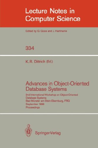 Advances in Object-Oriented Database Systems: 2nd International Workshop on Object-Oriented Database Systems, Bad Münster am Stein-Ebernburg, FRG, September 27-30, 1988, Proceedings