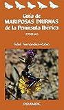 Guia de mariposas diurnas de la Peninsula Iberica/ Guide of Diurnal Butterflies of the Iberian Peninsula: Zygenas/ Zygaena (Spanish Edition)