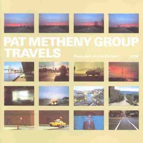 Pat Metheny Group - Travels (disc 1) - Zortam Music