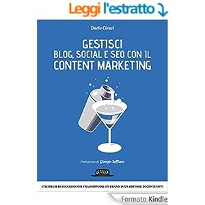 Gestisci Blog, Social e SEO con il Content Marketing: Strategie di successo per trasformare un brand in un editore di contenuti