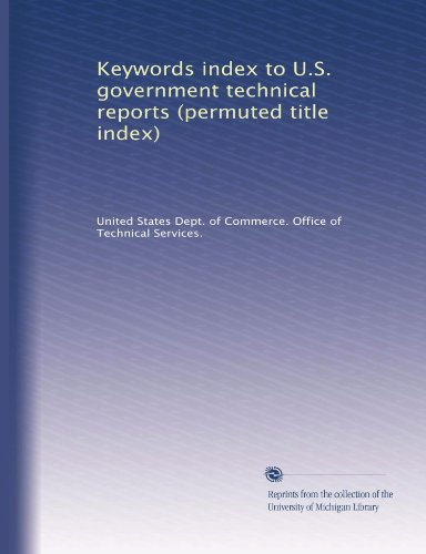 Keywords Index To U.S. Government Technical Reports (Permuted Title Index) (Volume 2)