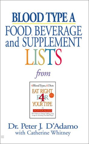 Image for Blood Type A: Food, Beverage and Supplement Lists from Eat Right for Your Type