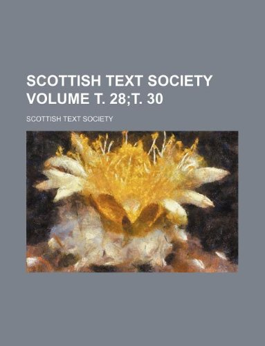Scottish Text Society Volume . 28;. 30