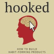 Hooked: A Guide to Building Habit-Forming Products | [Nir Eyal]