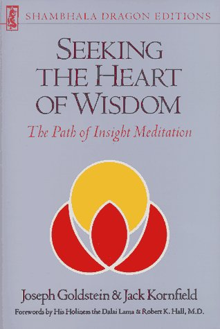 Seeking the Heart of Wisdom: The Path of Insight Meditation (Shambhala dragon editions)