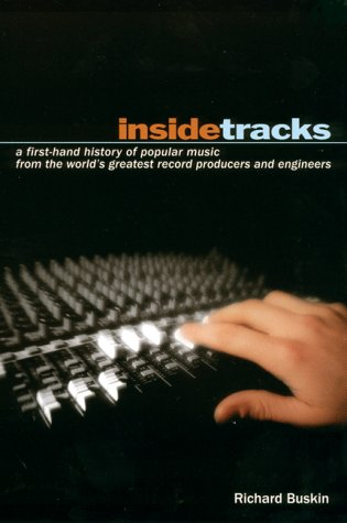 Insidetracks: A First-Hand History of Popular Music from the World's Greatest Record Producers and Engineers