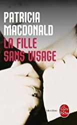 La Fille Sans Visage (Ldp Thrillers) (French Edition) (authors) Macdonald, P (2007) published by Livre de Poche [Mass Market Paperback]