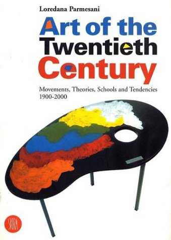 Art of the Twentieth Century : Movements, Theories, Schools and Tendencies 1900-2000