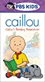 Caillou - Caillous Reading Adventures [VHS]