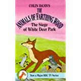 Siege of White Deer Park: Farthing Wood Series, #5by Colin Dann