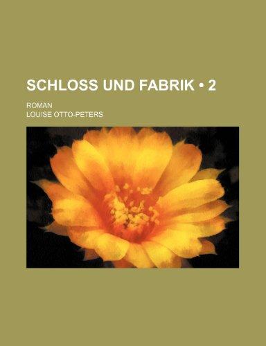 Schloss Und Fabrik (2); Roman