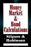 img - for Money Market Bond Calculations (Vol 1) book / textbook / text book