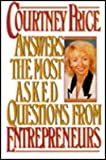 img - for Courtney Price Answers the Most Asked Questions from Entrepreneurs book / textbook / text book