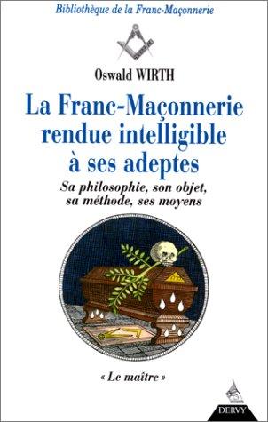 La Franc-maçonnerie rendue intelligible à ses adeptes, tome III : Le Maître