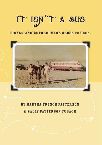It Isn't A Bus:Pioneering Motorhomers Cross the
