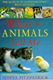 img - for What the Animals Tell Me book / textbook / text book