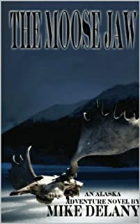(FREE on 10/22) The Moose Jaw by Mike Delany - http://eBooksHabit.com