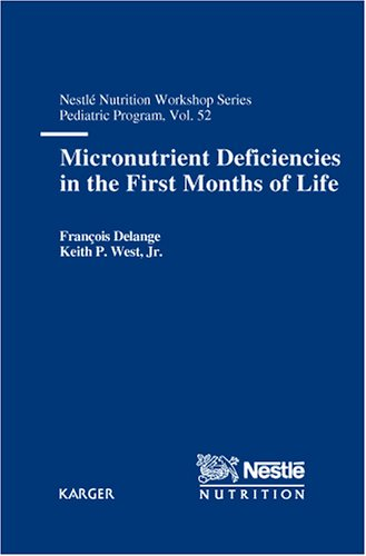 Micronutrient Deficiencies In The First Months Of Life (Nestle Nutrition Workshop Series: Pediatric Program)
