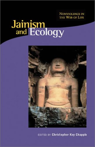 Jainism and Ecology: Nonviolence in the Web of Life...