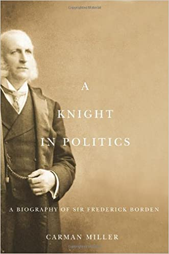 A Knight in Politics: A Biography of Sir Frederick Borden
