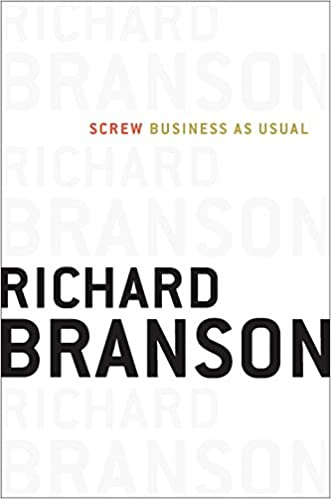 Screw Business As Usual - Sir Richard Branson