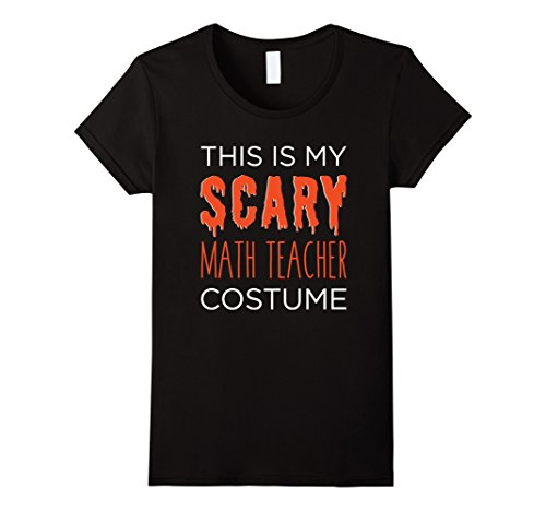 Women's This is SCARY Math Teacher Costume Fun School Halloween Tee Large Black (School Teacher Costume)
