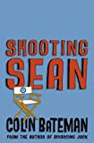 Shooting Sean (0006514243) by Bateman, Colin