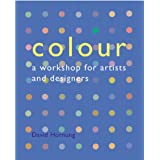 Colour: A Workshop for Artists and Designersby David Hornung