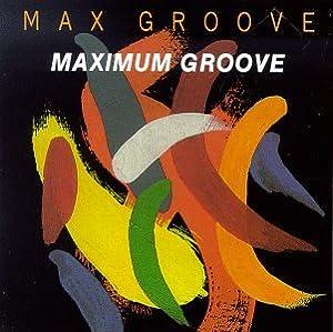 Maximum Groove