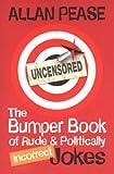 The Bumper Book of Rude & Politically Incorrect Jokes (1920816089) by Allan Pease