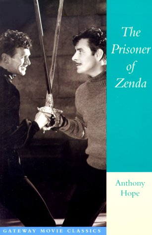 Prisoner of Zenda (Gateway Movie Classics), ANTHONY HOPE