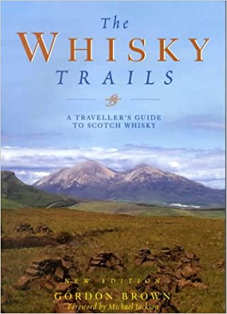 The Whisky Trails: A Traveller's Guide to Scotch Whisky