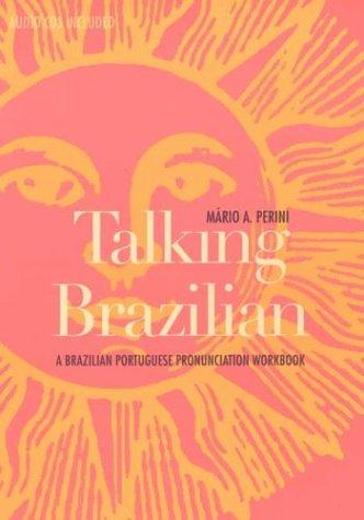 Talking Brazilian: A Brazilian Portuguese Pronunciation...