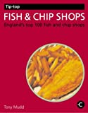 img - for Tip-top Fish and Chip Shops: England's Top 100 Fish and Chip Shops (Tip-top Guides) book / textbook / text book